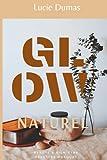Glow naturel: Beauté & Bien-être, recettes masques
