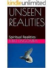 UNSEEN REALITIES: Spiritual Realities