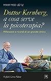 Dottor Kernberg, a cosa serve la psicoterapia? Riflessioni e ricordi di un grande clinico