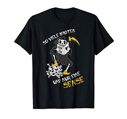 So Viele Idioten Und Nur Eine Sense Halloween Sarkasmus T-Shirt