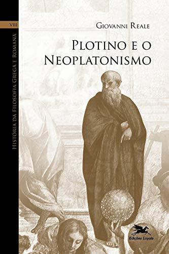 História da filosofia grega e romana (Vol. VIII): Volume VIII: Plotino e o Neoplatonismo: 8