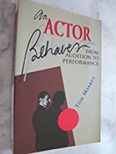 An Actor Behaves: From Audition to Performance