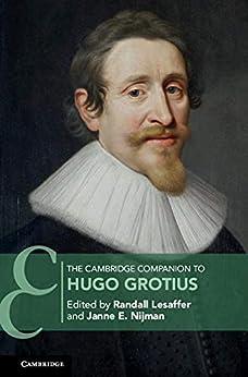 The Cambridge Companion to Hugo Grotius (Cambridge Companions to Law) (English Edition) par [Randall Lesaffer, Janne E. Nijman]