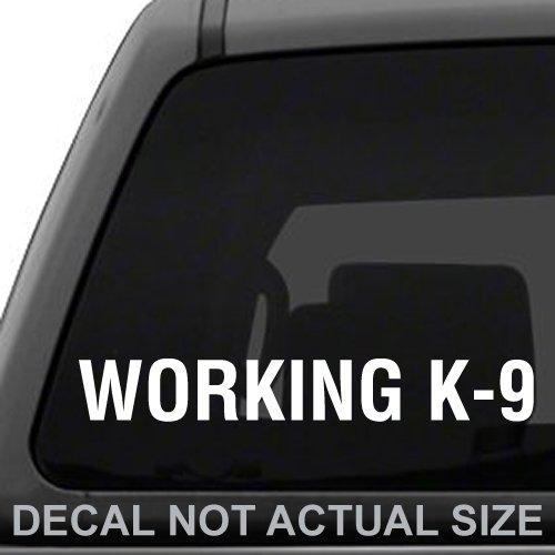 Working K-9 Vinyl Sticker Decal Car Wall Laptop 9in