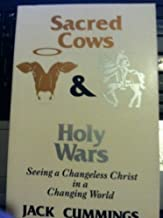 Sacred cows and holy wars: Seeing a changeless Christ in a changing world