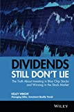 Dividends Still Don't Lie: The Truth About Investing in Blue Chip...
