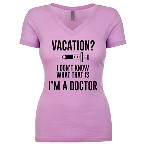 Vacation? I Don't Know What That is I'm A Doctor Women's V Neck Short Sleeve Shirt Lilac Medium