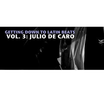 Gettting Down To Latin Beats, Vol. 3: Julio de Caro