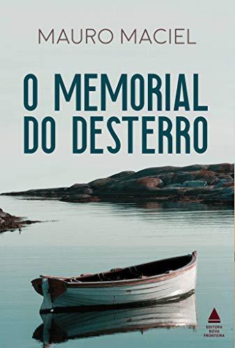 O memorial do desterro: ROMANCE VENCEDOR DA SEGUNDA EDIÇÃO DO PRÊMIO KINDLE DE LITERATURA