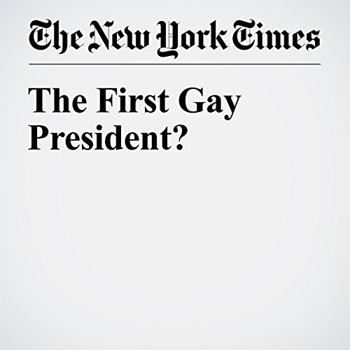 The First Gay President? audiobook cover art