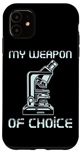 iPhone 11 Lab Tech Biologist Gift Microscope Weapon Of Choice Science Case