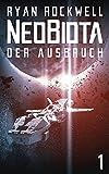 Neobiota: Der Ausbruch (Band 1) / Science-Fiction
