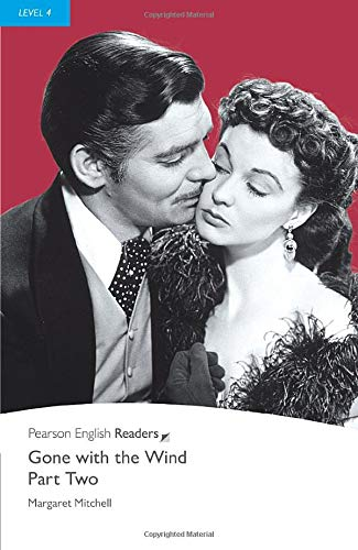 Gone with the Wind: Part Two (Pearson English Graded Readers)