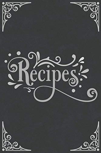 Recipes: Blank Recipe Book to Write In to Organize 100 of the Recipes You Love in Your Own Custom Cookbook - Vintage Black and White Design