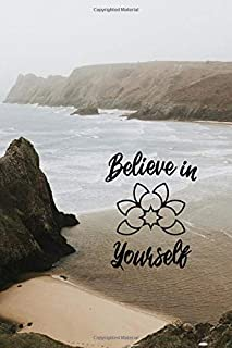 Believe In Yourself: Notebook Beach Ocean Cliff with Inspirational Yoga Quote, Wide Ruled 110 pages (6.14