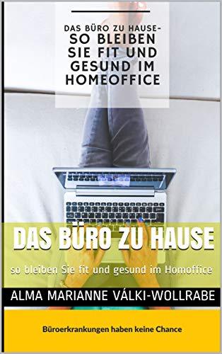 Das Büro zu Hause - so bleiben Sie fit und gesund im Homoffice : Büroerkrankungen haben keine Chance