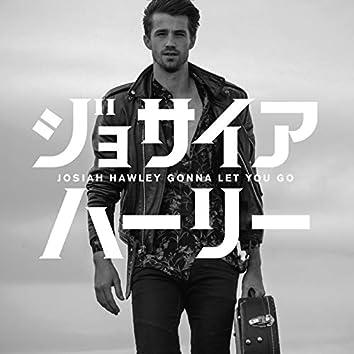 Gonna Let You Go