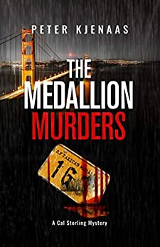 [Peter Kjenaas]のThe Medallion Murders (Cal Sterling Mysteries Book 1) (English Edition)