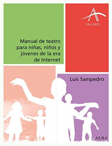 Manual de teatro para niñas, niños y jóvenes de la era de Internet (Talleres)