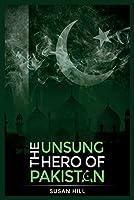 The Unsung Hero of Pakistan
