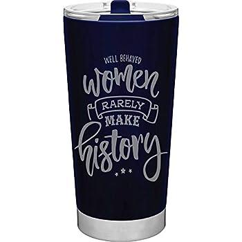 Well Behaved Women Rarely Make History Mug- 20oz Vacuum Insulated Travel Mug with Push On Lid by MugHeads  Navy Blue