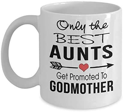 Only The Best Aunts Get Promoted to Godmother - Gift for Auntie Coffee Tea...
