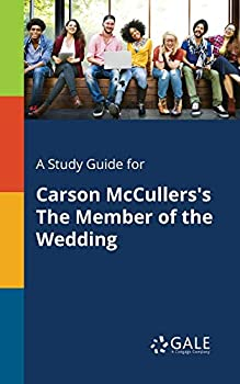 A Study Guide for Carson McCullers s The Member of the Wedding