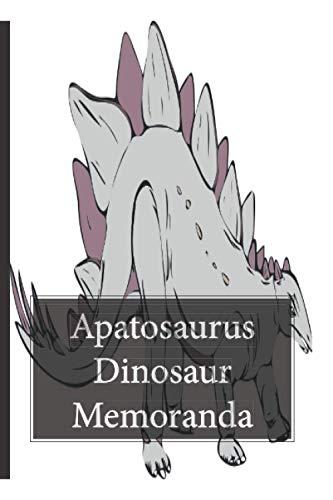 Apatosaurus Dinosaur Memoranda: The perfect notebook for dinosaur lovers.