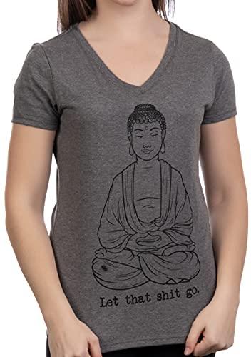 Let That Sht Go | Funny Zen Buddha Yoga Mindfulness Peace Hippy Women's T-Shirt-(Vneck,XL)