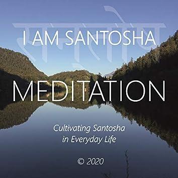 I Am Santosha (Cultivating Santosha in Everyday Life)