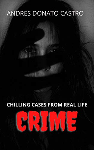 CRIME: CHILLING CASES FROM REAL LIFE