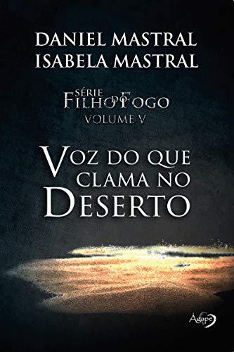 FILHO DO FOGO VOL 5 VOZ DO QUE CLAMA NO DESERTO