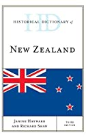 Historical Dictionary of New Zealand (Historical Dictionaries of Asia, Oceania, and the Middle East)