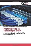 Prototipo de la Tecnología IPTV: mediante un Servidor de Contenidos Multimedia en Linux