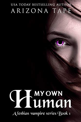 My Own Human: A Paranormal Lesbian Romance (My Own Human Duology Book 1) (English Edition)