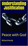 Understanding Justification: Peace with God (English Edition)