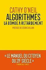 Algorithmes - La bombe à retardement de Cathy O'Neil