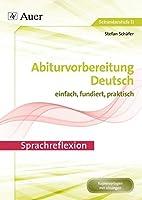 Sprachreflexion: Abiturvorbereitung Deutsch einfach, fundiert, effektiv (11. bis 13. Klasse)