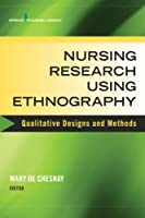 Nursing Research Using Ethnography: Qualitative Designs and Methods in Nursing