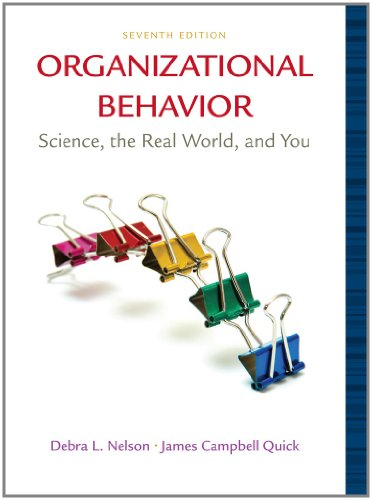 Organizational Behavior: Science, The Real World, and You...