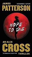 Hope to Die (Alex Cross, 20)