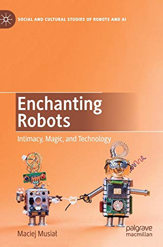 Enchanting Robots: Intimacy, Magic and Technology
