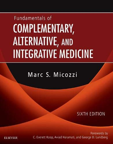 Fundamentals Of Complementary, Alternative, And Integrative Medicine (Fundamentals Of Complementary And Integrative Medicine)