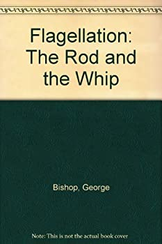 Paperback Flagellation: The rod and the whip Book