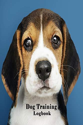 Dog Training Log Book: Log Book Service for Keepsake Dog Training,basics,revolution,barking,beginners,older dogs,leash,reactive,dog training near me ... and potty dog (Best collar for dog training)
