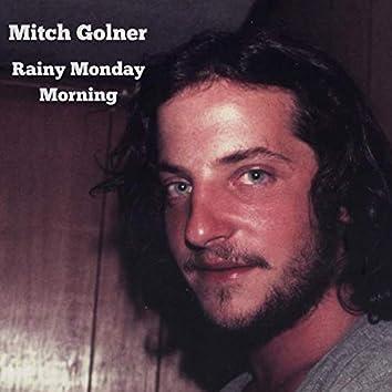 Rainy Monday Morning