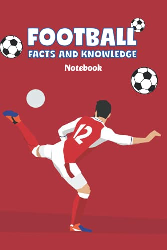 Football Facts and Knowledge Notebook: Notebook Journal  Diary/ Lined -...