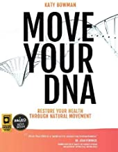 Move Your DNA: Restore Your Health Through Natural Movement, 2nd Edition PDF