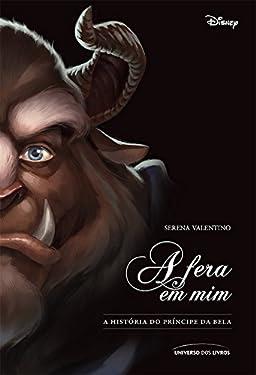 A fera em mim: a história do príncipe da Bela (Portuguese Edition)