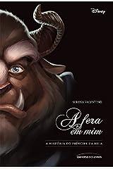A fera em mim: a história do príncipe da Bela (Portuguese Edition) Kindle Edition